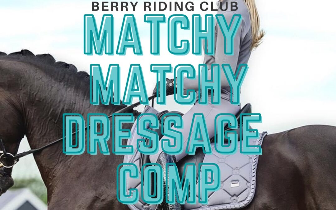 Matchy Matchy Dressage Comp – 11 April